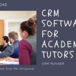 Stay at the Top of the Class with CRM Software for Academic Tutors