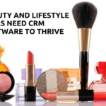 Beauty and Lifestyle Firms need CRM Software to Thrive