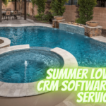 Summer Loving with CRM Software for Pool Services
