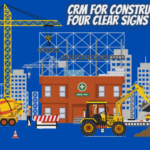 CRM for construction projects: Four clear signs why you need it
